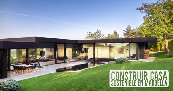Construir casa sostenible en Marbella