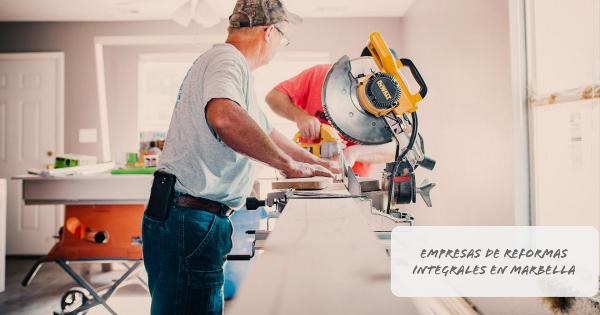 Empresas de reformas integrales en Marbella